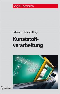 """Das Fachbuch """"Kunstsoffverarbeitung"""" von Schwarz/Ebeling"""