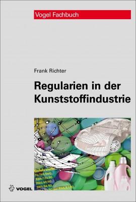 """Das Fachbuch """"Regularien in der Kunststoffindustrie"""" von Frank Richter"""