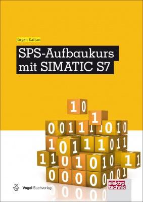 """Das Fachbuch """"SPS-Aufbaukurs mit SIMATIC S7"""" von Jürgen Kaftan"""