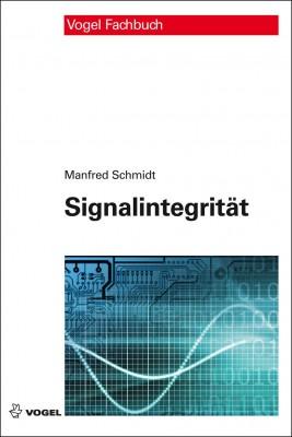 """Das Fachbuch """"Signalintegrität"""" von Manfred Schmid"""