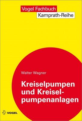 """Das Fachbuch """"Kreiselpumpen und Kreiselpumpenanlagen"""" von Walter Wagner"""