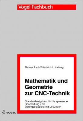 """Das Fachbuch """"Mathematik und Geometrie zur CNC-Technik"""" von Asch/Lohrberg"""