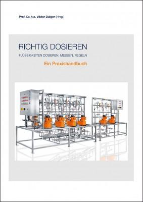 """Das Fachbuch """"Richtig dosieren. Flüssigkeiten dosieren, messen, regeln"""" von Viktor Dulger"""