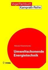 """Das Fachbuch """"Umweltschonende Energietechnik"""" von Nikolai Khartchenko"""