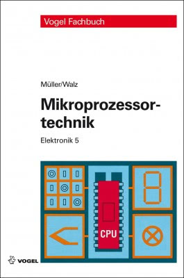 """Das Fachbuch """"Elektronik 5: Mikroprozessortechnik"""" von Helmut Müller und Lothar Walz"""