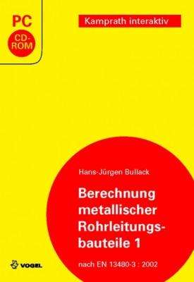 """Die CD-ROM """"Berechnung metallischer Rohrleitungsbauteile 1"""" von Hans-Jürgen Bullack"""