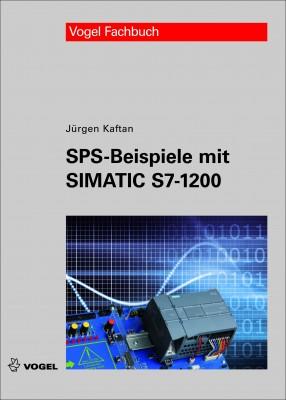 """Das Fachbuch """"SPS-Beispiele mit SIMATIC S7-1200"""" von Jürgen Kaftan"""