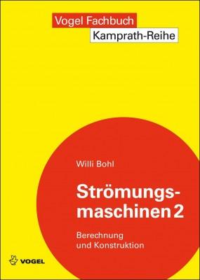 """Das Fachbuch """"Strömungsmaschinen 2"""" von Willi Bohl"""