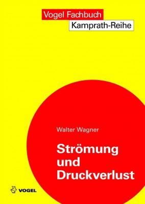 """Das Fachbuch """"Strömungen und Druckverlust"""" von Walter Wagner"""