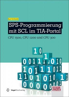 """Das Fachbuch """"SPS-Programmierung mit SCL im TIA-Portal"""" von Karl Schmitt"""