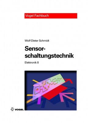 """Das Fachbuch """"Elektronik 8: Sensorschaltungstechnik"""" von Wolf-Dieter Schmidt"""