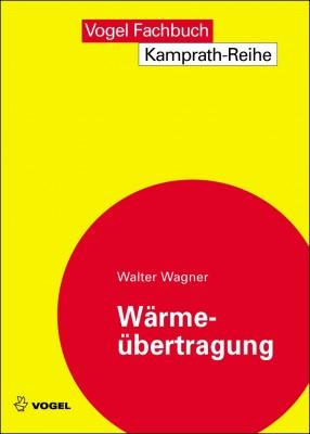 """Das Fachbuch """"Wärmeübertragung"""" von Walter Wagner"""