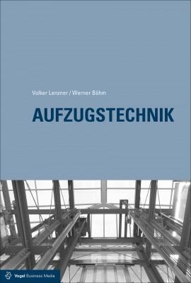"""Das Fachbuch """"Aufzugstechnik"""" von Volker Lenzner und Werner Böhm"""