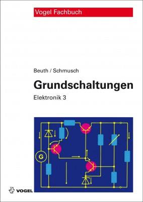 """Das Fachbuch """"Elektronik 3: Grundschaltungen"""" von Klaus Beuth und Wolfgang Schmusch"""